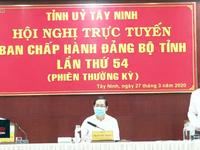 Tây Ninh lần đầu tiên tổ chức hội nghị BCH Đảng bộ tỉnh trực tuyến