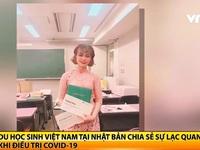 Du học sinh Việt Nam tại Nhật Bản truyền cảm hứng trong đại dịch