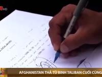 Afghanistan thả 400 tù binh Taliban nguy hiểm cuối cùng