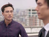 Tình yêu và tham vọng - Tập 54: Bị thách thức, Minh 'không ngán' sa thải Sơn?