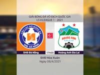 VIDEO Highlights: SHB Đà Nẵng 0-2 Hoàng Anh Gia Lai (Vòng 8 LS V.League 1-2021)