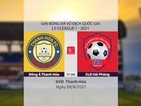 VIDEO Highlight: Đông Á Thanh Hóa 3-0 CLB Hải Phòng (Vòng 8 LS V.League 1-2021)