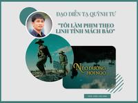 Đạo diễn Tạ Quỳnh Tư - VTV Đặc biệt 'Nẻo đường hội ngộ': 'Tôi làm phim theo linh tính mách bảo'