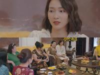 11 tháng 5 ngày - Tập 2: Tuệ Nhi bị choáng khi hội bạn mẹ chồng tương lai 'đánh úp' hội đồng