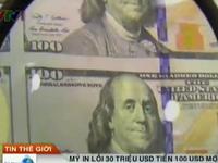 Mỹ in lỗi 30 triệu USD tiền 100 USD mới