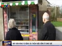 Anh: Máy bán hàng tự động cải thiện cuộc sống làng quê