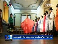 Bolivia bảo tồn trang phục truyền thống Cholita