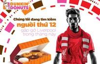 Dunkin' Donuts trao thưởng chương trình gặp gỡ Liverpool