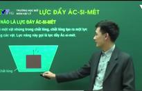 Trường học mở - môn Vật lý: Lực đẩy Acsimet