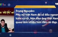 """Đàn ông Việt có xu hướng """"háo sắc""""?"""