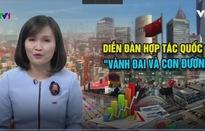 """Trung Quốc và sáng kiến """"Một vành đai - Một con đường"""": Có khó thực hiện?"""