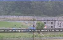 Thanh tra toàn diện vi phạm đất đai và trật tự xây dựng ở Sóc Sơn, Hà Nội