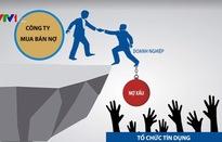 Gỡ vướng xử lý nợ xấu tại các doanh nghiệp Nhà nước