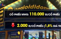 """Thế giới di động bị """"thổi bay"""" 650 tỷ đồng"""
