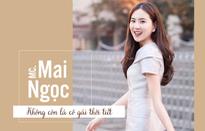 """MC Mai Ngọc không còn là """"cô gái thời tiết"""""""
