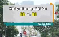 Điều hành tiền tệ của Việt Nam được đánh giá cao