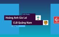 Tổng hợp diễn biến Hoàng Anh Gia Lai 2-3 CLB Quảng Nam (Vòng 13 Nuti Café V.League 2018)