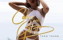 Thảo Trang tung MV mới khiến khán giả không thể rời mắt