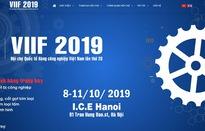 Sắp diễn ra Hội chợ quốc tế hàng công nghiệp Việt Nam (VIIF) 2019