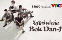 """Phim Hàn Quốc """"Sự trở về của Bok Dan-ji"""" lên sóng VTV3"""