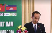 Diễn đàn Hợp tác kinh doanh Việt Nam - Campuchia