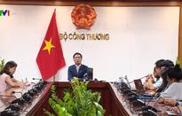 Bộ trưởng Bộ Công thương: Hiệp định Thương mại với châu Âu tăng vị thế Việt Nam trong thương mại toàn cầu
