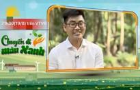 Chuyến đi màu xanh: Khám phá xứ dừa cùng Blogger du lịch Nguyễn Hoàng Bảo