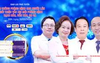 Tư vấn trực tuyến: Tiêm chủng phòng bệnh cho người lớn và giới thiệu vaccine mới phòng bệnh bạch hầu, uốn ván, ho gà