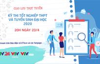 Đối thoại trực tuyến Kỳ thi tốt nghiệp THPT và Tuyển sinh Đại học 2020