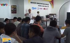 Maker Innovation Space - Không gian đổi mới dành cho nhà sáng chế