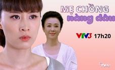 """Hôm nay (16/4), phim Trung Quốc """"Mẹ chồng nàng dâu"""" lên sóng VTV3"""