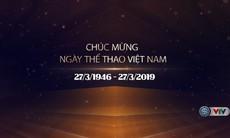 Chúc mừng ngày Thể thao Việt Nam (27/3/1946 - 27/3/2019)