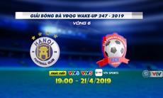Vòng 6 Wake-up 247 V.League 1-2019: CLB Hà Nội - CLB Hải Phòng (19h00 ngày 21/4)
