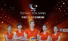 Giải bóng chuyền nữ Quốc tế VTV Cup 2019 (Từ 3/8 - 10/8/2019 tại Quảng Nam)