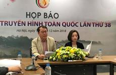 500 tác phẩm dự thi Liên hoan Truyền hình toàn quốc lần thứ 38