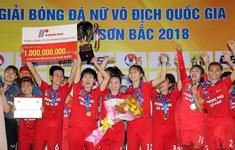 Giải bóng đá nữ VĐQG: CLB Phong Phú Hà Nam lần đầu giành cúp