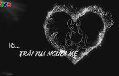 """Phim tài liệu """"Giọt yêu thương"""" (22h45 thứ Ba, 16/10) trên VTV1"""