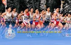 TRỰC TIẾP Giải marathon quốc tế Di sản Hà Nội 2018