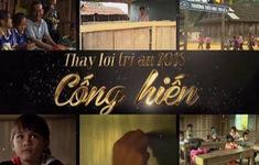 """THTT chương trình """"Thay lời tri ân 2018 - Cống hiến"""" (21h00, VTV1)"""