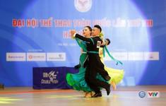 TRỰC TIẾP Môn Khiêu vũ thể thao của Đại hội Thể thao toàn quốc lần thứ VIII