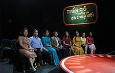 Gala Thầy cô chúng ta đã thay đổi - Một năm nhìn lại (21h, VTV7)