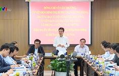"""Ông Võ Văn Thưởng đánh giá cao Đài Truyền hình Việt Nam đã thực hiện tốt nhiệm vụ """"kép"""""""