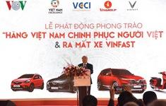 Hàng Việt Nam chinh phục người Việt Nam - khát vọng xây dựng một nền kinh tế tự cường