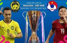Lịch tường thuật trực tiếp chung kết lượt đi AFF Cup 2018 ngày 11/12: ĐT Malaysia - ĐT Việt Nam (19h45 trên VTV5 và VTV6)