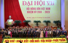 Bế mạc Đại hội Hội Nông dân Việt Nam lần thứ VII, nhiệm kỳ 2018 - 2023