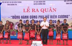 Quảng Trị tổ chức lễ ra quân đồng hành cùng phụ nữ biên cương