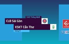 Tổng hợp diễn biến CLB Sài Gòn 1–2 XSKT Cần Thơ
