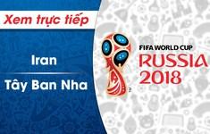 XEM TRỰC TIẾP FIFA World Cup™ 2018: ĐT Iran - ĐT Tây Ban Nha