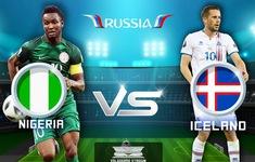 TRỰC TIẾP FIFA World Cup™ 2018: Nigeria – Iceland