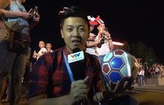 Phóng viên Thể Thao VTV tác nghiệp tại Nga: Bóng đá nghệ thuật Việt Nam đặt chân đến World Cup